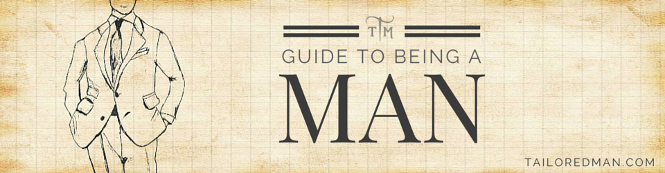 Guide To Being a Man